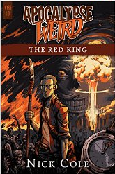 Apocalypse Weird: The Red King (WYRD Book 1)